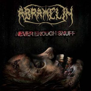 From the archives: Abramelin- Never Enough Snuff (Album- 2020)